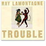 Ray LaMontagne - Trouble CD