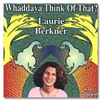 Laurie Berkner Band - Whaddaya Think of That? CD