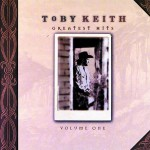 Toby Keith - Greatest Hits, Volume 1 - MP3 Download