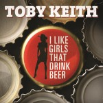 Toby Keith - New Single<br>I Like Girls That Drink Beer <br> MP3 Download