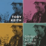 "Toby Keith ""Drinks After Work"" Digital Single"