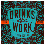 Toby Keith: Drinks After Work Deluxe DIGITAL ALBUM