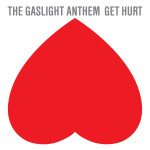 Gaslight Anthem - Get Hurt MP3 Download [Deluxe Edition]