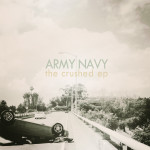 Army Navy The Crushed EP CD