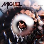 Miguel Kaleidoscope Dream LP - Explicit