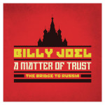 Billy Joel - A Matter Of Trust: The Bridge To Russia: Deluxe Edition (2CD/DVD)