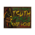 Bob Marley Truth Peace and Love Sign