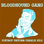 Bloodhound Gang - Foxtrot Uniform Charlie Kilo - MP3 Download