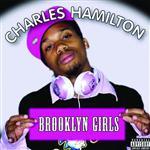 Charles Hamilton - Brooklyn Girls - MP3 Download
