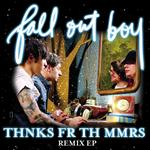 Fall Out Boy - Thnks Fr Th Mmrs Remix EP - MP3 Download
