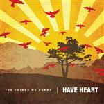 Have Heart - The Things We Carry - MP3 Download