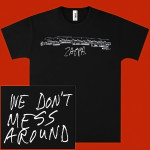 Black We Don't Mess Around T-Shirt
