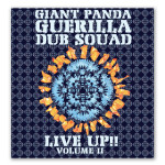 Giant Panda Guerilla Dub Squad LIVE UP!! VOLUME II Digital Download